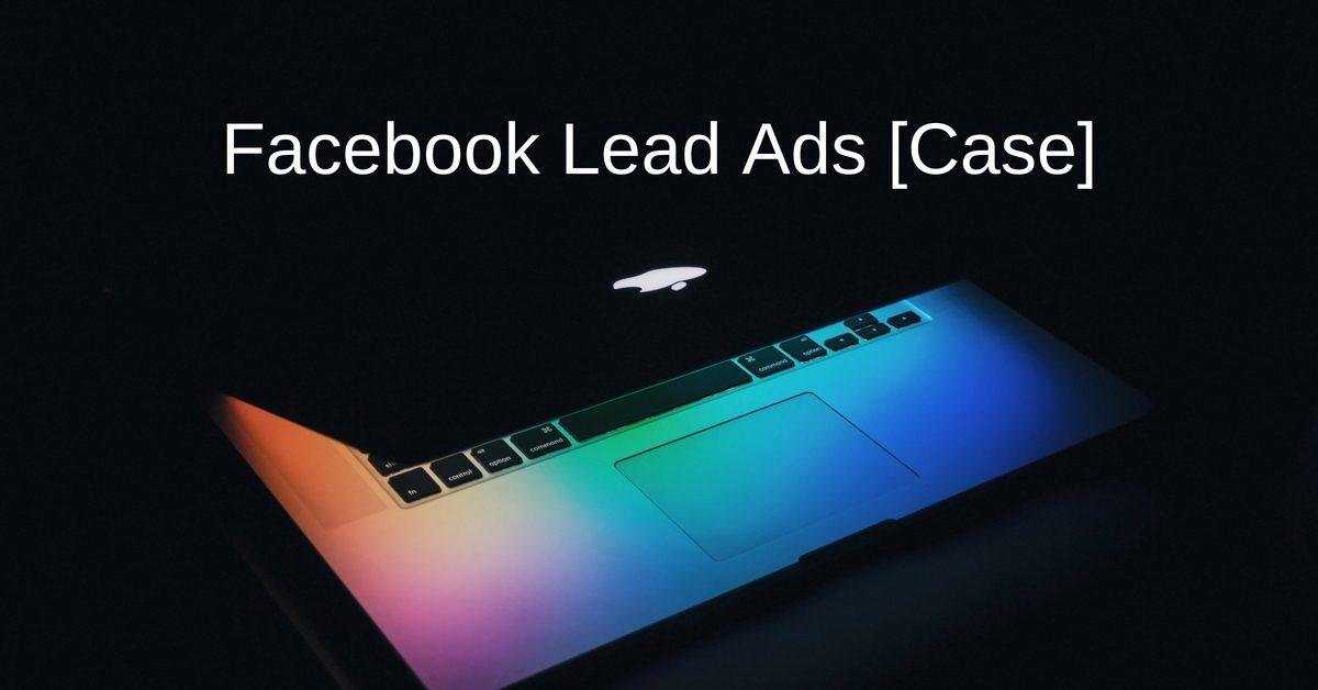Facebook Lead Ads: 4 annoncer – Fra 83 til 14 kr. Pr. Konvertering [Facebook Case]